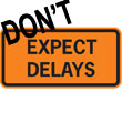 don't expect delays